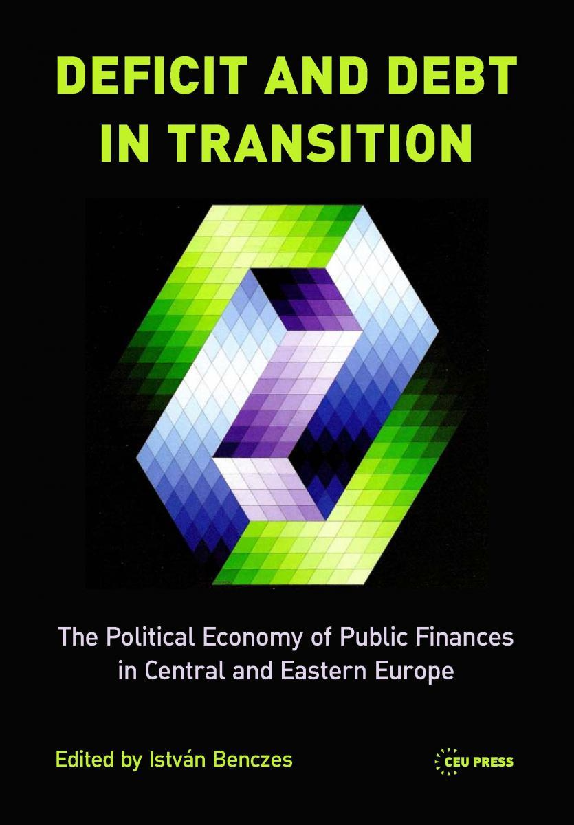 Deficit and Debt in Transition: The Political Economy of Public Finances in  Central and Eastern Europe